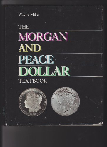 The Morgan and Peace Dollar Textbook