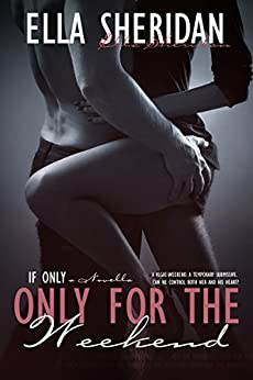 Only for the Weekend (If Only Book 1) by [Sheridan, Ella]