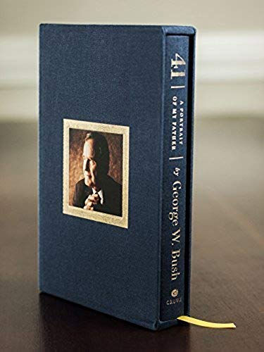 41 (Deluxe Signed Edition) A Portrait of My Father Hardcover Book by George W. Bush