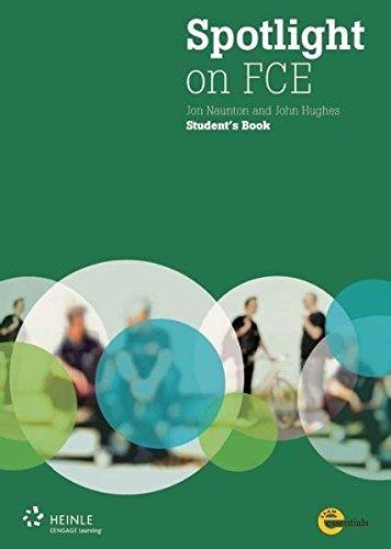 Download Spotlight on FCE: Student Book by Jon Naunton (2008-09-11) pdf