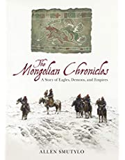 The Mongolian Chronicles: A Story of Eagles, Demons, and Empires