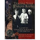 Tracing Your Dakota Roots, Jo Ann B. Winistorfer and Cathy A. Langemo, 0967380804