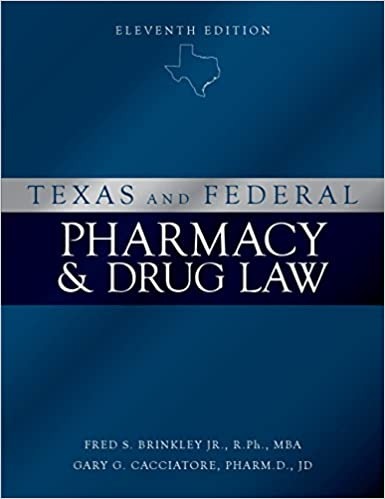 Texas and Federal Pharmacy and Drug Law - 11th Edition (2018