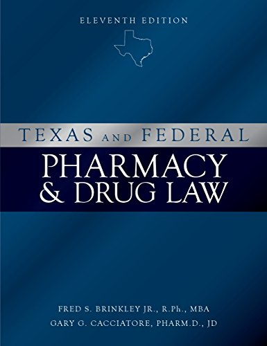 - Texas and Federal Pharmacy and Drug Law - 11th Edition (2018)
