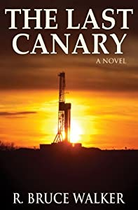 The Last Canary by R. Bruce Walker (2012-05-09)