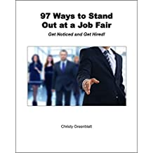 97 Ways to Stand Out at a Job Fair: Get Noticed and Get Hired!