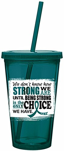 How Strong We Are Acrylic Tumbler with Straw for Ovarian Cancer, Cervical Cancer, Anxiety Awareness - Teal ()