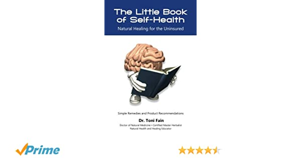 The Little Book of Self-Health -- Natural Healing for the Uninsured