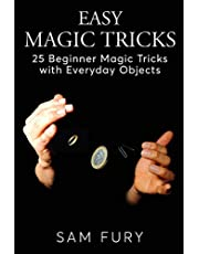 Easy Magic Tricks: 25 Beginner Magic Tricks with Everyday Objects