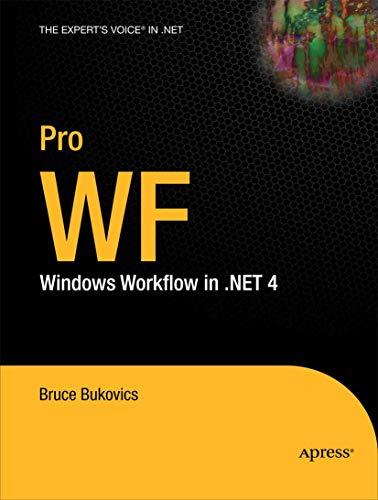 Pro WF: Windows Workflow in .NET 4 (Expert's Voice in .NET)
