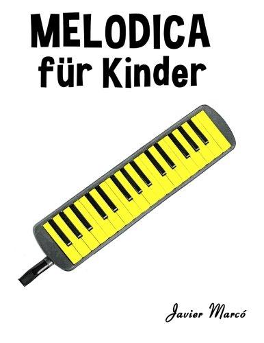 Download Melodica für Kinder: Weihnachtslieder, Klassische Musik, Kinderlieder, Traditionelle Lieder und Volkslieder! (German Edition) PDF