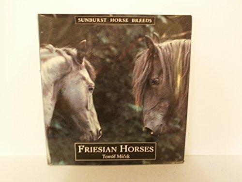 Friesian Horses (Sunburst Horse Breeds)
