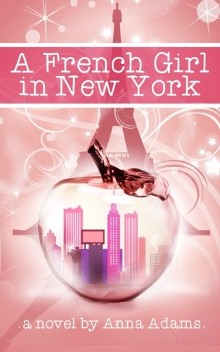 A French Girl in New York (The French Girl Series) (Volume 1)