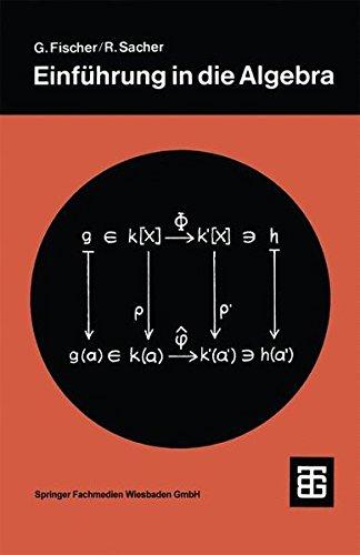Einführung in die Algebra (Teubner Studienbücher Mathematik)