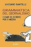 Image de Grammatica del giornalismo. Come si scrive per i media (goProf) (Italian Edition)