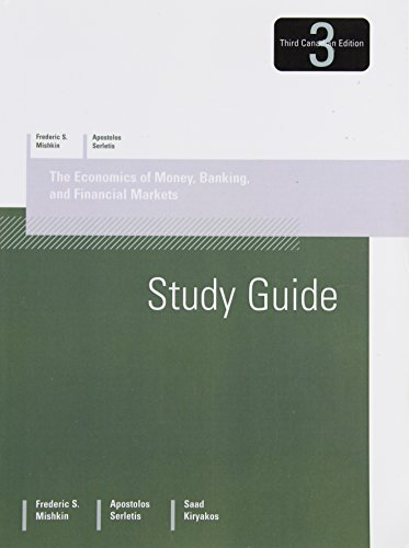 ECONOMICS OF MONEY, BANKING & FINANCIAL MARKETS (THIRD CANADIAN ED) STUDY GUIDE