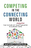 Competing in the Connecting World: The Future of Your Industry Is Already Here