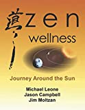 Zen Wellness: Journey Around the Sun: How to use mediation and qigong to harmonize your mind, body and emotions with the seasons