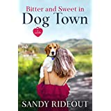 Bitter and Sweet in Dog Town: (Dog Town Book #1)