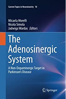 The Adenosinergic System: A Non-Dopaminergic Target in Parkinsons Disease (Current Topics in