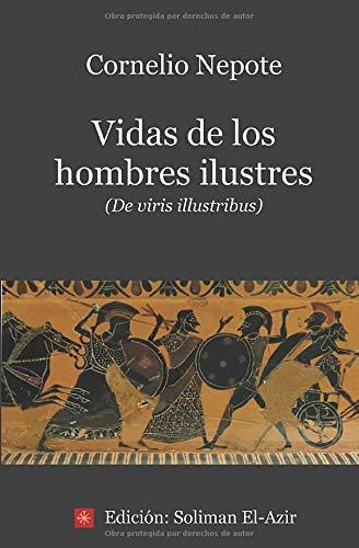 Vidas de los hombres ilustres: De viris illustribus por Cornelio Nepote,Soliman El-Azir