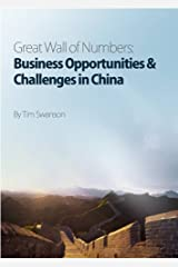 Great Wall of Numbers: Business Opportunities & Challenges in China Kindle Edition