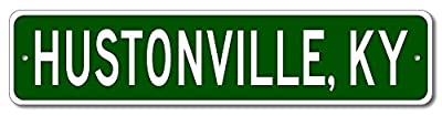 Custom Aluminum Sign HUSTONVILLE, KENTUCKY US City and State Name Sign