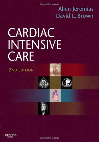 Cardiac Intensive Care: Expert Consult: Online and Print (Expert Consult Title: Online + Print)