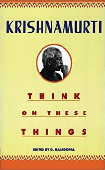 Image result for krishnamurti think on these things
