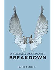 Socially Acceptable Breakdown