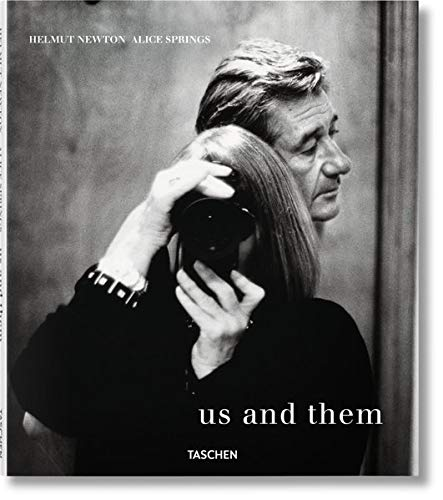 Helmut Newton and Alice Springs: Us and Them (Multilingual Edition) ()