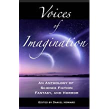 Voices of Imagination: An Anthology of Science Fiction, Fantasy, and Horror