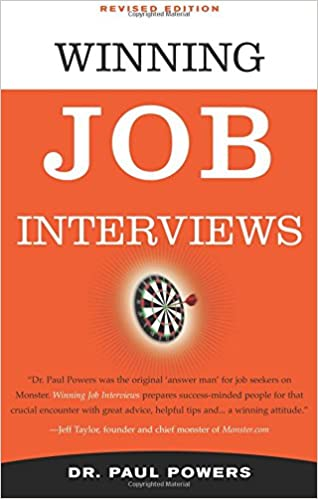 Winning Job Interviews, Revised Edition: Paul Powers ...