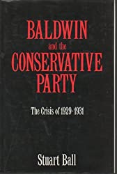 Baldwin and the Conservative Party: The Crisis of 1929-31