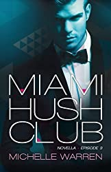 Miami Hush Club: Book 3 (Miami Hush Club Series) (Volume 3)