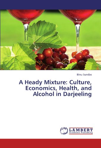 A Heady Mixture: Culture, Economics, Health, and Alcohol in Darjeeling