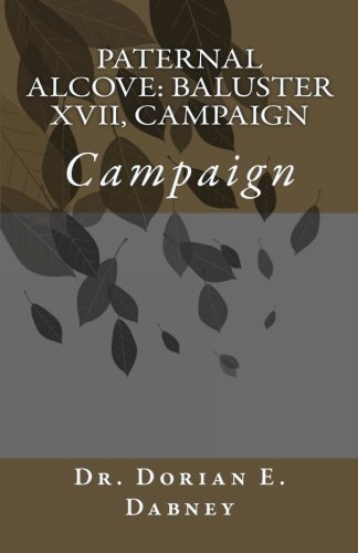Paternal Alcove: Baluster XVII, Campaign: Campaign