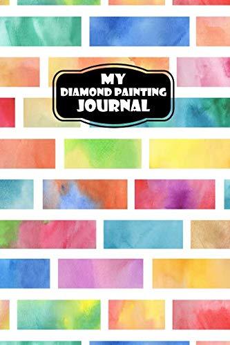 My Diamond Painting Journal: A Pattern Organizer & Project Diary