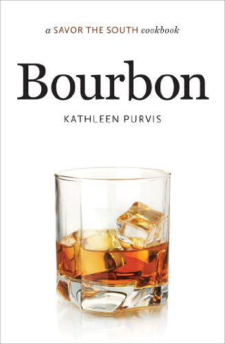 Bourbon: a Savor the South® cookbook (Savor the South Cookbooks) by Kathleen Purvis