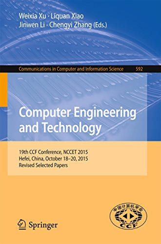 (Computer Engineering and Technology: 19th CCF Conference, NCCET 2015, Hefei, China, October 18-20, 2015, Revised Selected Papers (Communications in Computer and Information Science Book)