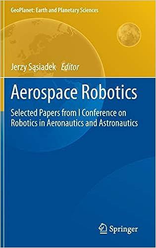 Aerospace Robotics: Selected Papers from I Conference on Robotics in Aeronautics and Astronautics