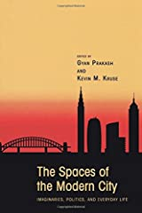 The Spaces of the Modern City – Imaginaries, Politics, and Everyday Life (Publications in Partnership with the Shelby Cullom Davis Center at Princeton University) Paperback