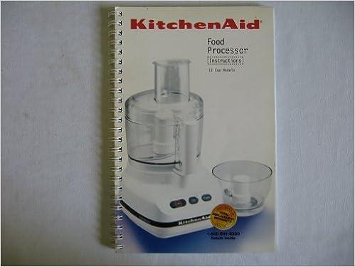 Kitchenaid Food Processor Instructions And Recipes Kitchen Aid