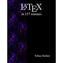 Latex in 157 minutes: The (Not So) Short Introduction to Latex