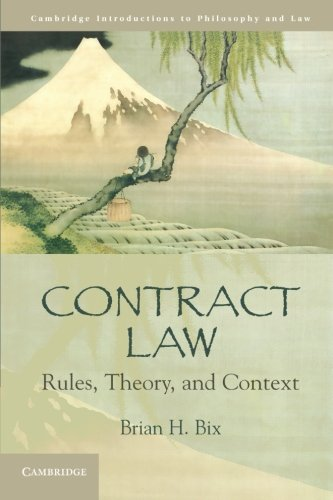 Contract Law: Rules, Theory, and Context (Cambridge Introductions to Philosophy and Law)