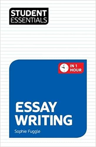 Student Essentials Essay Writing Amazoncouk Sophie Fuggle Books
