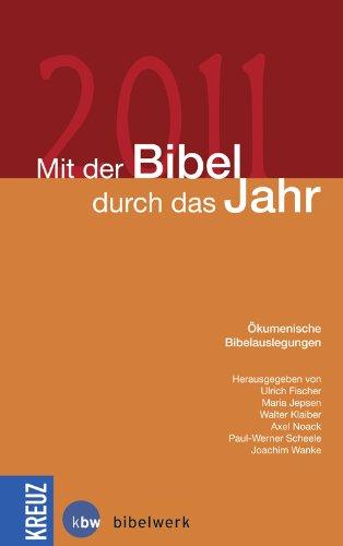 Mit der Bibel durch das Jahr 2011: Ökumenische Bibelauslegungen