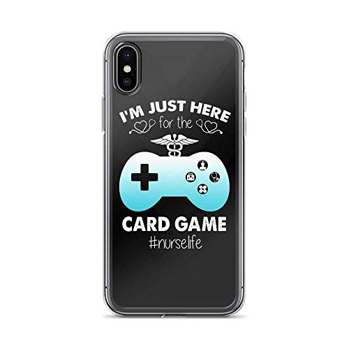 - iPhone X/XS Pure Clear Case Cases Cover I'm Just Here for The Card Game Funny Inspirational Nurse Quote TPU Full Protective Slim