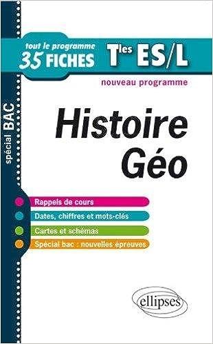 Lire Histoire Géographie Terminales ES & L Tout le Nouveau Programme en 35 Fiches pdf