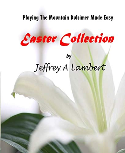 Playing The Mountain Dulcimer Made Easy Easter Collection ()